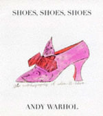 Shoes, Shoes, Shoes : A Novel - Andy Warhol