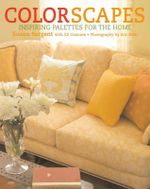 Colorscapes : Inspiring Palettes for the Home - Susan Sargent