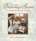 Nell Hill's Decorating Secrets : Easy Ways to Bring Style into Your Home - Mary Carol Garrity