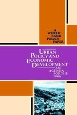 Urban Policy and Economic Development : An Agenda for the 1990s - Inc World Book