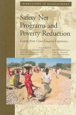 Safety Net Programs and Poverty Reduction : Lessons from Cross-country Experience - World Bank