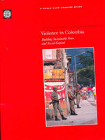 Violence in Colombia : Building Sustainable Peace and Social Capital : Conspiracy Theories and American Democracy, World ... - World Bank