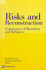 Risks and Reconstruction : Experiences of Resettlers and Refugees : Other World Bank Bks. - World Bank