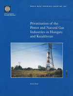 Privatization of the Power and Natural Gas Industries in Hungary and Kazakhstan. :  Implications for Europe - World Bank