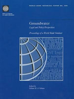 Groundwater : Legal and Policy Perspectives - Proceedings of a World Bank Seminar - World Bank