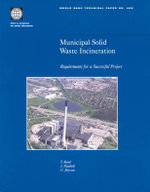 Municipal Solid Waste Incineration : Requirements for a Successful Project :  Requirements for a Successful Project - T. Rand