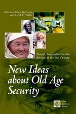 New Ideas About Old Age Security : Towards Sustainable Pension Systems in the 21st Century - Robert Holzmann