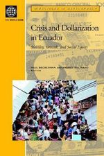 Ecuador's Crisis and Dollarization : Stability, Growth, and Social Equity - Paul Beckerman