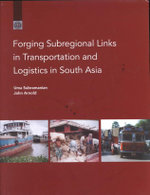 Forging Sub-Regional Links in Transportation and Logistics in South Asia : Very Short Introductions - Uma Subramanian