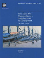 Free Trade Area Membership As a Stepping Stone to Development : The Case of ASEAN - Emiko Fukase
