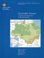 Sustainable Amazon : Limitations and Opportunities for Rural Development - Robert R. Schneider