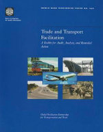 Trade and Transport Facilitation : A Toolkit for Audit, Analysis, and Remedial Action - John Raven