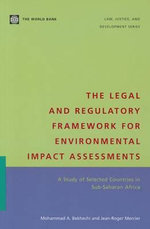 The Legal and Regulatory Framework for Enviornmental Impact Assessments : A Study of Selected Countries in Sub-Saharan Africa - Mohammad A. Bekhechi