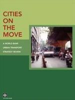 Cities on the Move : A World Bank Urban Transport Strategy Review - Ken Gwilliam