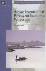 Africa's International Rivers : An Economic Perspective - Claudia W. Sadoff