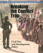 Breaking the Conflict Trap : Civil War and Development Policy - Paul Collier