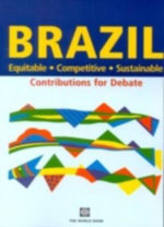 Brazil - Equitable, Competitive, Sustainable : Equitable, Competitive, Sustainable - World Bank Group