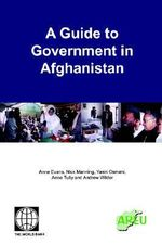 A Guide to Government in Afghanistan : Other World Bank Bks. - Anne Evans