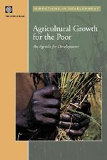 Agricultural Growth and the Poor : An Agenda for Development - World Bank Group