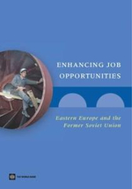Enhancing Job Opportunities : Eastern Europe and the Former Soviet Union - Jan Rutkowski