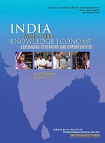 India and the Knowledge Economy : Leveraging Strengths and Opportunities - Carl J. Dahlman