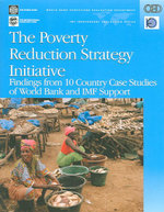 The Poverty Reduction Strategy Initiative : Findings from Ten Country Case Studies of World Bank and IMF Support - William G. Battaile