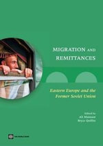 Migration and Remittances : Eastern Europe and the Former Soviet Union - Ali M. Mansoor