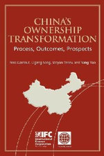 China's Ownership Transformation : Process, Outcomes, Prospects - Ross Garnaut