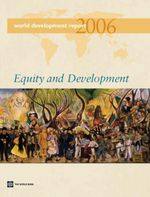 World Development Report 2006 : Equity and Development - World Bank Group