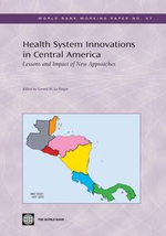 Health System Innovations in Central America : Lessons and Impact of New Approaches