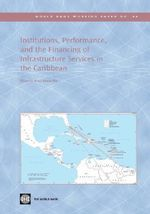 Institutions, Performance, and the Financing of Infrastructure Services in the Caribbean