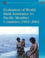 Evaluation of World Bank Assistance to Pacific Member Countries, 1992-2002 - Asita Ruan De Silva
