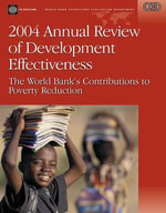 2004 Annual Review of Development Effectiveness : The World Bank's Contributions to Poverty Reduction - Christopher D. Gerrard