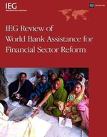 IEG Review of Bank Assistance for Financial Sector Reform - Laurie Effron