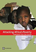 Attacking Africa's Poverty : Experience from the Ground - Louise M. Fox