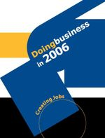 Doing Business in 2006 : Creating Jobs - World Bank The World Bank
