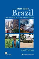 From Inside Brazil : Development in a Land of Contrasts - Vinod Thomas