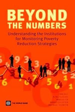 Beyond the Numbers : Understanding the Institutions for Monitoring Poverty Reduction Strategies - Aline Coudouel