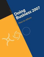Doing Business 2007 : How to Reform - World Bank Group