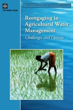 Reengaging in Agricultural Water Management : Challenges and Options - World Bank Group