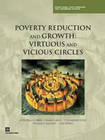 Poverty Reduction and Growth : Virtuous and Vicious Circles - Guillermo E. Perry