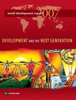 World Development Report 2007 : Development And the Next Generation - , World Bank