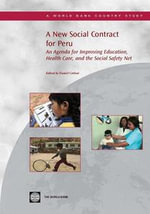 A New Social Contract in Peru : An Agenda for Better Education, Health, and Anti-Poverty Programs