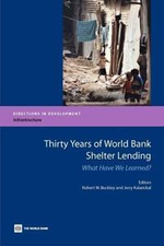 Thirty Years of World Bank Shelter Lending : What Have We Learned?