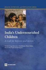 India's Undernourished Children : A Call for Reform and Action - Michele Gragnolati