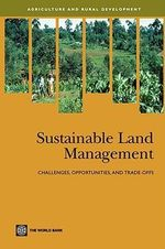 Sustainable Land Management : Challenges, Opportunities, and Trade-offs - World Bank Group