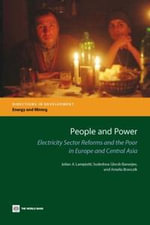 People and Power : Electricity Sector Reforms and the Poor in Europe and Central Asia - Julian A. Lampietti
