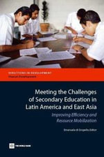 Meeting the Challenges of Secondary Education in Latin America and East Asia : Improving Efficiency and Resource Mobilization