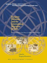 Diaspora Networks and the International Migration of Skills : How Countries Can Draw on Their Talent Abroad