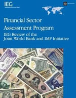 Financial Sector Assessment Program : Ieg Review of the Joint World Bank and IMF Initiative - Lily L. Chu